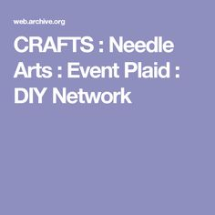 CRAFTS : Needle Arts : Event Plaid : DIY Network