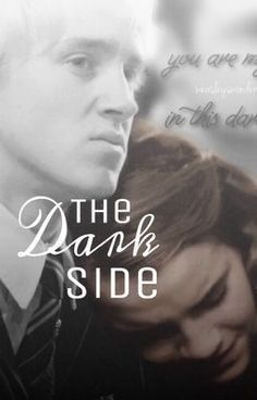"""You should read """"The Dark Side (A Dramione Story)"""" on #Wattpad. #fanfiction"""