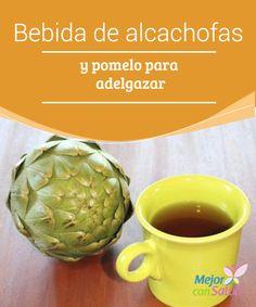 Bebida de alcachofas y pomelo para adelgazar  A la hora de seguir una dieta de adelgazamiento debemos tener claro un aspecto: hay que bajar de peso sin perder la salud.