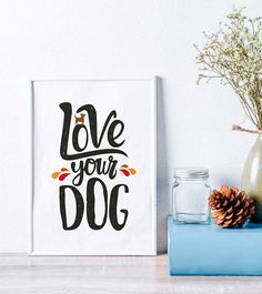 Love Your Dog Quote Print Dog Quotes, Quote Prints, Dog Bowls, Dog Lovers, Love You, Inspirational Quotes, Dogs, Etsy, Life Coach Quotes