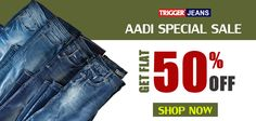 Branded trigger jeans present aadi sale Available only on : www.trigger.in For assistance call : 9095784700