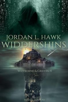 Leggere Romanticamente e Fantasy: Recensione Widdershins di Jordan L. Hawk