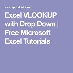 Excel VLOOKUP with Drop Down | Free Microsoft Excel Tutorials