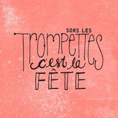 Sors les trompettes c'est la fête | Étampe par www.tchoubi.com Take A Smile, Story Tale, Daily Mood, French Expressions, You've Got Mail, Quote Citation, My Philosophy, French Quotes, Birthday Wishes