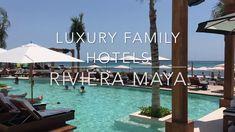 Luxury Family Resorts Riviera Maya, Best Family Hotels in Riviera Maya