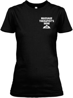 MASSAGE THERAPIST'S MOM - Just Released | Teespring