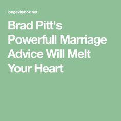 Brad Pitt's Powerfull Marriage Advice Will Melt Your Heart