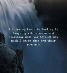 I think my favourite feeling is laughing with someone and realizing how much I enjoy them and their presence True Quotes, Motivational Quotes, Inspirational Quotes, Favorite Quotes, Best Quotes, Amazing Quotes, Meaningful Quotes, True Words, Friendship Quotes
