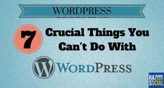 WordPress if fantastic but you can easily do things that cause you WordPress problems. Here are 7 crucial things to avoid at all costs.