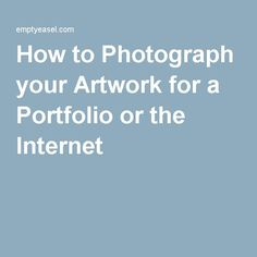 This is how you photograph your artwork for a portfolio or the Internet Source by bramblerose Photographing Artwork, Photographing Jewelry, Santoro London, Ap Studio Art, Studio Setup, Studio Ideas, Sell My Art, Art Portfolio, Creative Business
