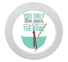 Great Kitchen Clock : You Only Live Once, Lick The Bowl