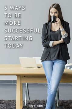 Advice on how to be more successful www.levo.com