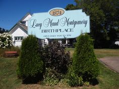 Lucy Maud Montgomery's place of birth in Cliffton (currently New London), PEI.