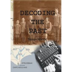 Decoding the Past. A novel by Simon Norval Decoding, The Past, Books, Guns, Weapons Guns, Libros, Book, Revolvers, Weapons