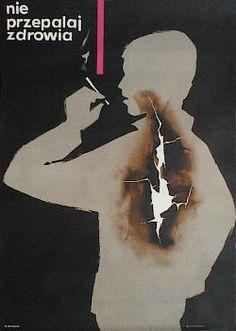 Designer: Rychlicki Zbigniew. Title: Nie przepalaj zdrowia. 1968. Size 67x48cm.  Anti Smoking Poster
