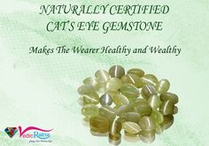 Cate's eye gemstone. Wearing this stone makes healthy and wealthy. It help to protects and generates new avenues for wealth.