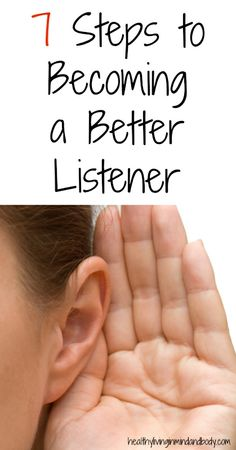 7 Steps to Becoming a Better Listener