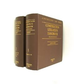 Construction Litigation Handbook Second Edition Volumes 1 & 2
