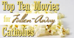 'list of the top ten movies I would recommend seeing with or giving to the fallen-away Catholics you love.' Sr. Theresa Aletheia Noble
