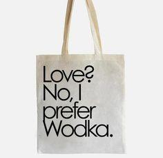 Jutebeutel Love, no I prefer Wodka // tote bag by -CIRCULAR- via dawanda.com