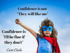 Confidence is not, ""