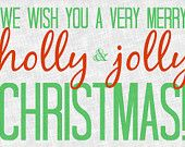 Christmas Card | Instant Download | We Wish You A Very Merry | Holly | Jolly | Holiday Card |