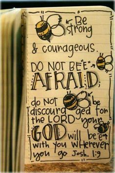 be not afraid for our God is always with us and protecting us. (: <3