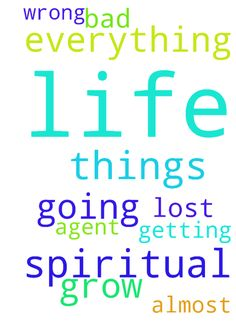 I need spiritual grow into my life things are going - I need spiritual grow into my life things are going bad for i lost almost everything in my life everything is getting wrong. Please i need a prayer agent Posted at: https://prayerrequest.com/t/HJJ #pray #prayer #request #prayerrequest