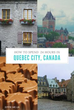 How to spend 24 hours in Quebec City, Canada - make the most of your short trip and see all of this wonderful town's sights including the Chateau Frontenac, Palace Royale and Old Town!