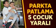 Devriye Haber : Çanakkale Bayramiç'te Parkta Patlama: 2'si Ağır 5 ...