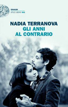 GLI ANNI AL CONTRARIO, Nadia Terranova | 13 gennaio | Einaudi, 150pp.