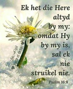 Psalm 16, Goeie More, Inspirational Qoutes, Afrikaans Quotes, Bible Verse Art, Spirituality, God, Lettering, Center Stage