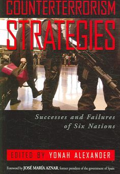 Counterterrorism Strategies: Success And Failures of Six Nations