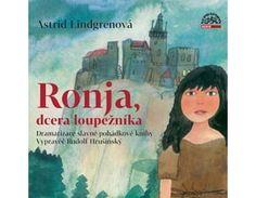 Astrid Lindgrenová - Ronja, dcera loupežníka, CD
