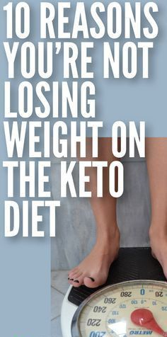 Top 10 Reasons For Why Your Not Losing Weight On Keto Diet – Medi Idea