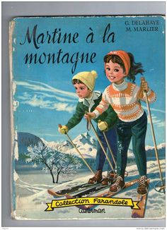 MARTINE A LA MONTAGNE  ( collection farandole ) 1959