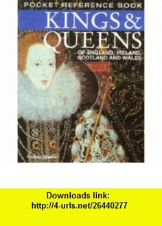 Kings  Queens of England,Scotland,and Wales (Pocket Reference Book) (9780760749692) Fanny Blake , ISBN-10: 0760749698  , ISBN-13: 978-0760749692 ,  , tutorials , pdf , ebook , torrent , downloads , rapidshare , filesonic , hotfile , megaupload , fileserve