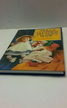 Doll's Clothes Pattern book by Roselyn Gadia-Smith. Patterns for baby dolls and fashion dolls. Dresses, pants, hats, underclothes. Full scale patterns and easy-to-follow instructions. Color photographs. | eBay!