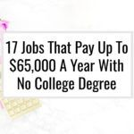 17 Jobs That Pay Up To $65,000 A Year With No College Degree