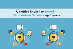 Certified English to Slovak Translation Services by Experts
