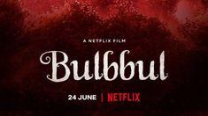 Anushka Sharma's Netflix Movie: 'Bulbbul' is set to release on 24th June
