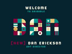 Welcome Dan Erickson! designed by Dan Draper. Connect with them on Dribbble; Basic Geometry, Badge Logo, Typography Logo, Art Director, Welcome, Dan, Graphic Design, Badges, Shots