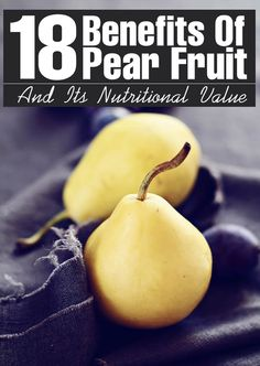 18 Benefits Of Pear Fruit And Its Nutritional Values: Pears are a good source of glutathione, an antioxidant, which controls high blood pressure and reduces the risk of strokes. It contains potassium, a mineral, which maintains the health of the heart. www.greennutrilabs.com