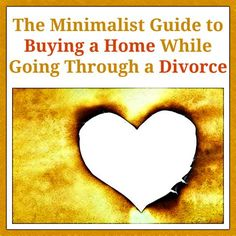 The Minimalist Guide to Buying a Home While Going Through a Divorce  http://www.madisonmortgageguys.com/blog/content/buying-a-home-while-going-through-a-divorce/  #Mortgage #Divorce #MortgageUpdated