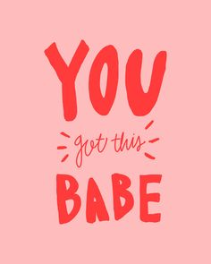 You got this babe - pink and red hand lettering Art Print by Allyson Johnson | Society6