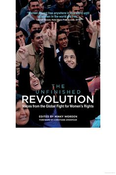 The Unfinished Revolution: Voices from the Global Fight for Women's Rights.  9th Floor of the Library	 HQ 1236 U49 2012