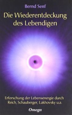 Die Wiederentdeckung des Lebendigen: Erforschung der Lebensenergie durch Reich, Schauberger, Lakhovsky u.a. von Bernd Senf http://www.amazon.de/dp/3930243288/ref=cm_sw_r_pi_dp_iL2exb0BGBKYC