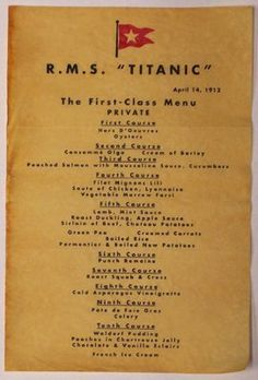 Unit Idea: TS have a themed party based on their favorite movie? Actual menu from the Titanic for the last meal in class the night it sank. Includes most of the recipes. :D Culinary gold! Rms Titanic, Titanic History, Titanic Wreck, Titanic Sinking, Titanic Ship, The Animals, Vintage Menu, Vintage Recipes, Vintage Ads