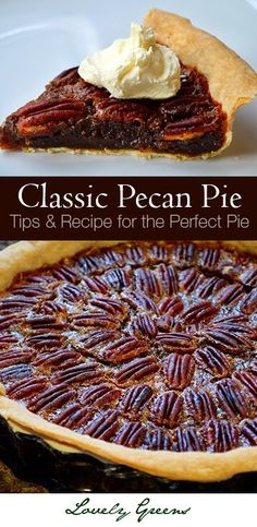 Classic Pecan Pie Recipe - Tips and Recipe for the Perfect Pie from Lovely Greens #pecanpie