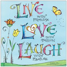 Live with Promise Love with Passion Laugh with Pleasure ❤ Cool Words, Wise Words, Peace Pole, Inspirational Quotes For Women, Uplifting Quotes, Live Laugh Love, Art Journal Pages, Journal Ideas, Bible Scriptures